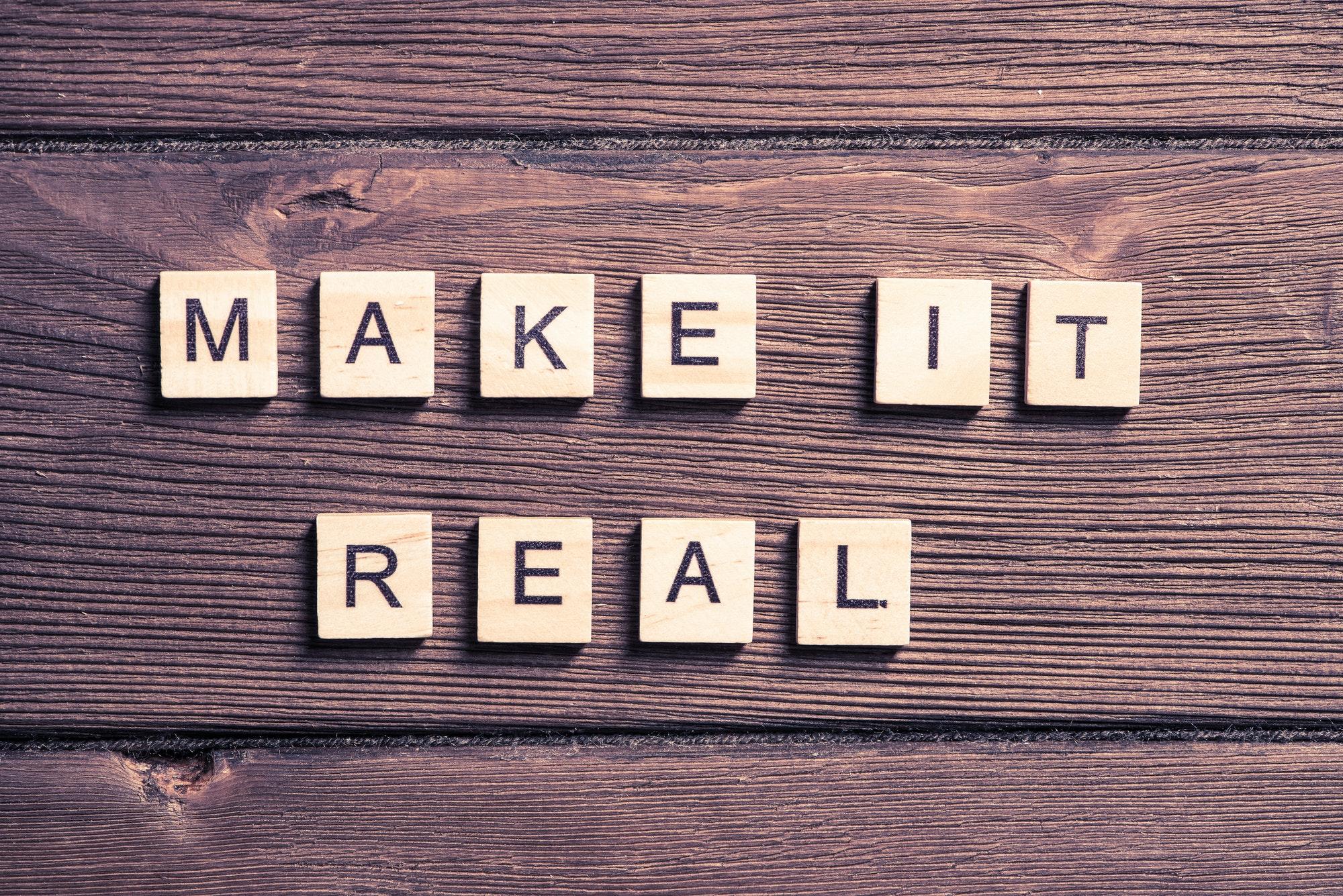 Make it real motivation